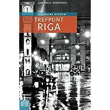 Trefpunt Riga (Het oog in 't zeil stedenreeks)