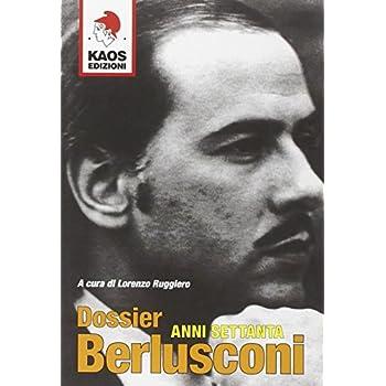 Dossier Berlusconi. Anni Settanta