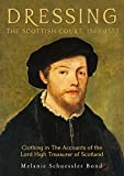 Dressing the Scottish Court, 1543-1553: Clothing in the Accounts of the Lord High Treasurer of Scotland (3)