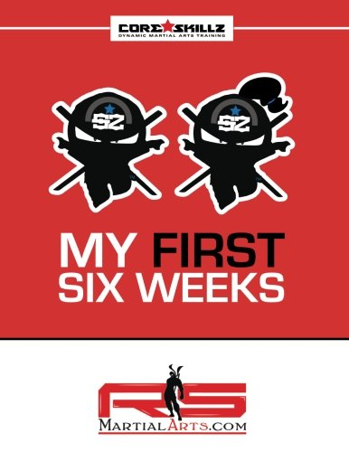 RS Martial Arts.com Core Skillz My First Six Weeks