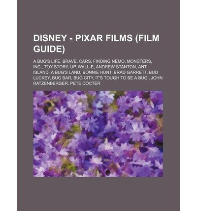 [ Disney - Pixar Films (Film Guide): A Bug'S Life, Brave, Cars, Finding Nemo, Monsters, Inc., Toy Story, Up, Wall-E, Andrew Stanton, Ant Island, A Bug'S ] By Source Wikia (Author) [ Nov - 2011 ] [ Paperback ]