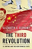 The Third Revolution: Xi Jinping and the New Chinese State - Elizabeth C. (Senior Fellow, Senior Fellow, Council on Foreign Relations) Economy