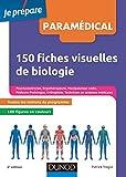 150 fiches visuelles de biologie - 2e éd. : Concours AS, AP, Kiné, Psychomotricien, Manipulateur radio, Ergothérapeute, Pédicure-podologue... (Concours paramédicaux et sociaux) (French Edition)