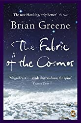 The Fabric of the Cosmos: Space, Time and the Texture of Reality (Penguin Press Science) by Brian Greene (2005-02-24)