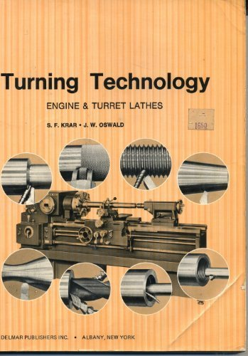 Turning Technology: Engine and Turret Lathes by S. F. Krar (1971-10-01)