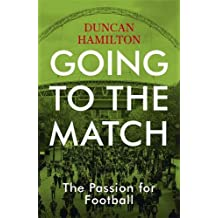 Going to the Match: The Passion for Football