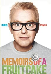 Memoirs of a Fruitcake: The Wilderness Years 2000-2010 by Chris Evans (2010-10-14)