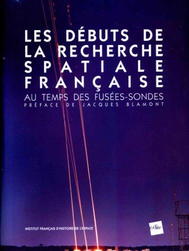 Les débuts de la recherche spatiale française