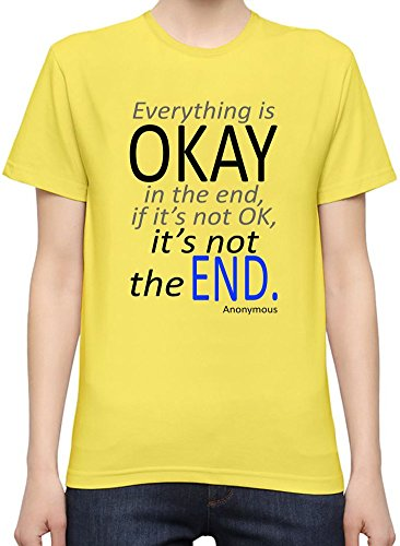 Everything Is Ok In The End If It's Not Okay It's Not The End Slogan Kurzarm-T-Shirt fŸr Frauen XX-Large