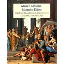 Musée national Magnin, Dijon : Guide de la collection de peintures
