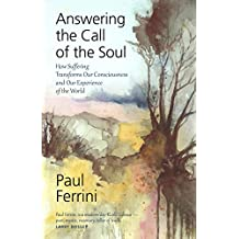 Answering the Call of the Soul: How Suffering Transforms our Consciousness and our Experience of the World (English Edition)