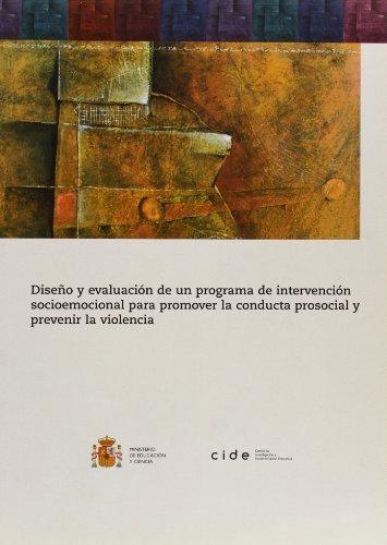 Diseño y evaluación de un programa de intervención socioemocional para promover la conducta prosocial y prevenir la violencia (Investigación) por Maite Garaigordobil Landazabal