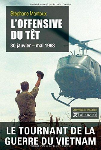 L'Offensive du Têt : 30 janvier-mai 1968 par Stéphane Mantoux