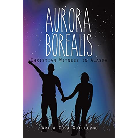 Aurora Borealis: Christian Witness in Alaska (English Edition)