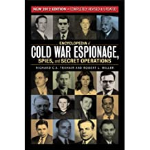 Encyclopedia of Cold War Espionage, Spies and Secret Operations: New 2012 Edition, Completely Revised and Updated