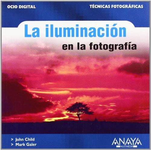 La Iluminacion en la fotografia/ Photographic Lighting par JOHN CHILD