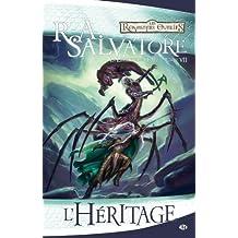 Les Royaumes oubliés - La Légende de Drizzt. tome 7 : L'Héritage de R.A. Salvatore (2010) Broché