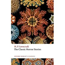 The Classic Horror Stories (Oxford World's Classics) by H. P. Lovecraft (2016-10-13)