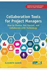Collaboration Tools for Project Managers: How to Choose, Get Started and Collaborate with Technology Paperback