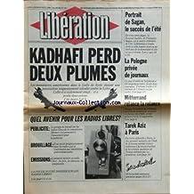 LIBERATION [No 82] du 20/08/1981 - KADHAFI PERD 2 PLUMES - QUEL AVENIR POUR LES RADIOS LIBRES - TAREK AZIZ A PARIS - MITTERRAND RELANCE LA RELANCE - LA POLOGNE PRIVEE DE JOURNAUX - PORTRAIT DE SAGAN / LE SUCCES DE L'ETE