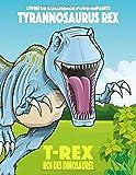Livre de coloriage pour enfants Tyrannosaurus rex (T-rex), roi des dinosaures