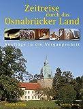 Zeitreise durch das Osnabrücker Land: Ausflüge in die Vergangenheit - Matthias Rickling