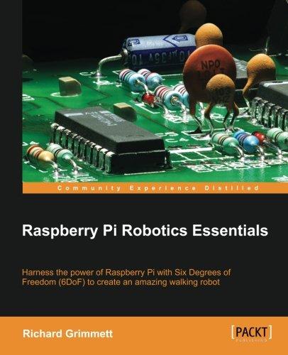 Raspberry Pi Robotics Essentials por Richard Grimmett