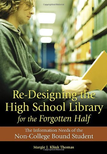 Re-Designing the High School Library for the Forgotten Half: The Information Needs of the Non-College Bound Student (English Edition) por Margie J. Klink Thomas