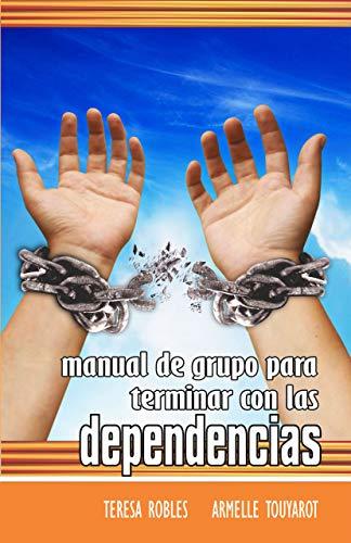Manual de grupo para terminar con las dependencias (Manuales Ericksonianos de Grupos nº 3)