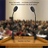 Stress lass nach ... vor Reden und Prüfungen: Ein Ratgeber