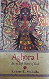 #10: Aghora: At the Left Hand of God
