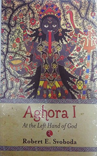 Aghora: at the Left Hand of God por Robert E. Svoboda