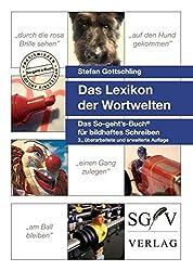 Lexikon der Wortwelten: Das So-geht's-Buch für bildhaftes Schreiben