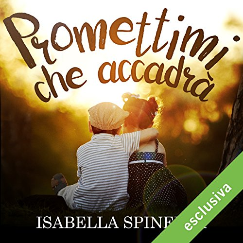 Promettimi che accadrà | Isabella Spinella