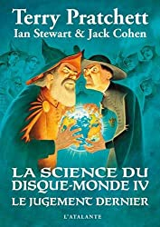 La science du Disque-monde, Tome 4 : Le Jugement dernier