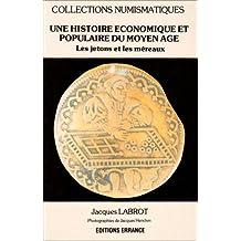 Histoire économique et populaire du Moyen Age. : Les jetons et les méréaux