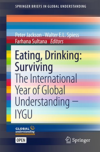 Eating, Drinking: Surviving: The International Year Of Global Understanding - Iygu (springerbriefs In Global Understanding) por Peter Jackson