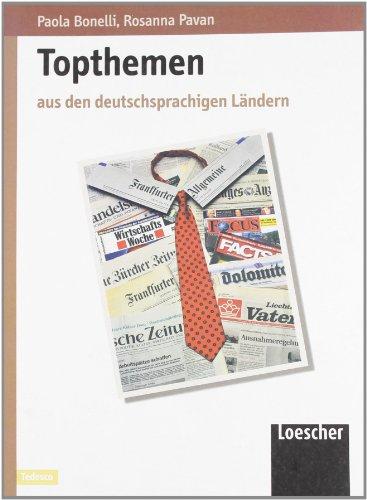 Topthemen. Aus den deutschsprachigen Landern. Student's book. Per le Scuole superiori