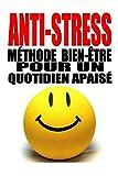 Telecharger Livres Anti Stress Methode bien etre pour un quotidien apaise (PDF,EPUB,MOBI) gratuits en Francaise