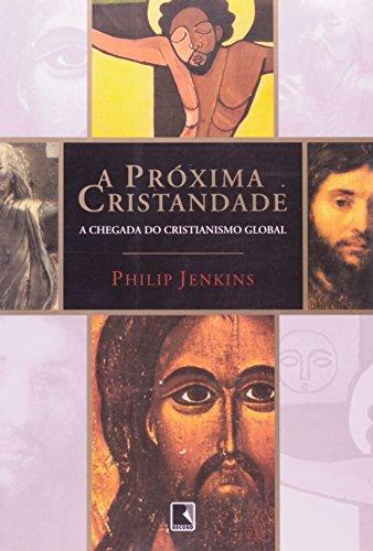 A Próxima Cristandade (Em Portuguese do Brasil)