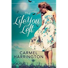 The Life You Left by Harrington, Carmel (July 3, 2014) Paperback