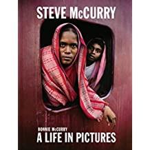 Steve McCurry: A Life in Pictures: 40 Years of Photography