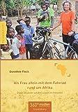 Als Frau allein mit dem Fahrrad rund um Afrika: Durch 33 Länder auf dem schwarzen Kontinent -