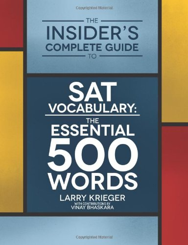 The Insider's Complete Guide to SAT Vocabulary: The Essential 500 Words
