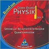 Dorn Bader Physik Sek II. Spezielle Relativitätstheorie Quantenphysik. Lehrermaterialien auf CD-ROM