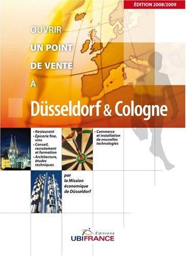 Ouvrir un point de vente à Düsseldorf et Cologne par Régine Nicolas, Arnaud Leretour, Jean-Baptiste de Montety