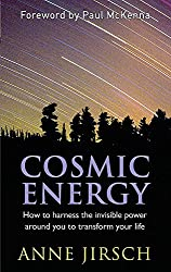 Cosmic Energy: How to harness the invisible power around you to transform your life