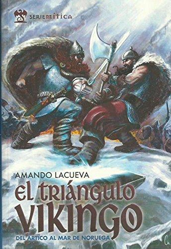 Portada del libro Triangulo Vikingo, El - Del Artico Al Mar De Noruega (Serie Mitica)