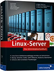 Linux-Server: Das Administrationshandbuch (Galileo Computing)