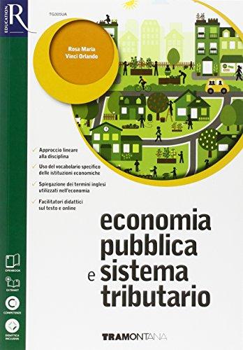 Economia pubblica e sistema tributario. Extrakit-Openbook. Per le Scuole superiori. Con e-book. Con espansione online